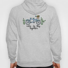 We're In This Together Tandem Bicycle  Hoody