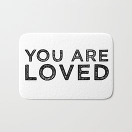 You Are Loved Bath Mat