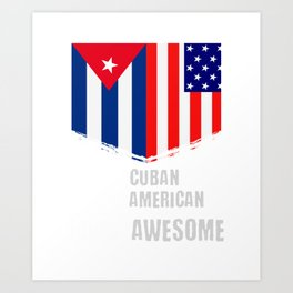 50% Cuban 50% American 100% Awesome Art Print