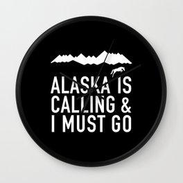 Alaska Is Calling And I Must Go Wall Clock