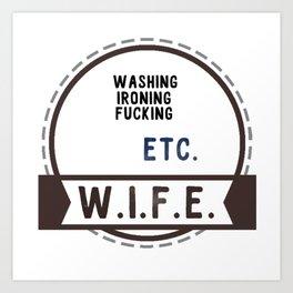 W.I.F.E. - wife, milf Art Print