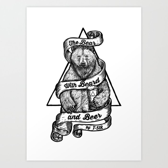 The Bear with Beard and Beer Art Print