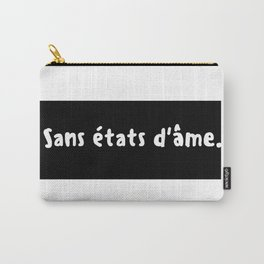 "Sans états d'âme - ""Unscrupulous"" Carry-All Pouch"
