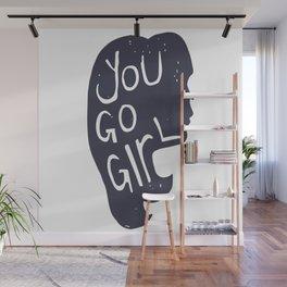 YOU GO GIRL- VER2 Wall Mural