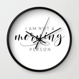 I am not a morning person typography art print poster black white wall decor design modern Wall Clock