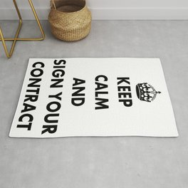Keep Calm and Sign Your Contract Rug