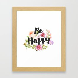 Be happy Inspirational Quote Framed Art Print