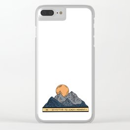 BE SENSITIVE TO EACH MOMENT Clear iPhone Case