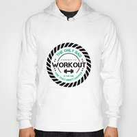 workout Hoodies featuring The Workout by STRONGER