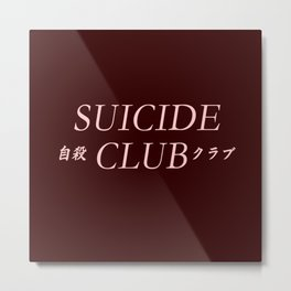 Suicide Club ( Join The Club) Metal Print