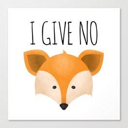 I Give No Fox Canvas Print