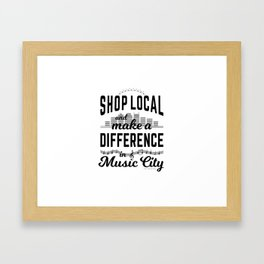 Shop Local and Make a Difference in Music City Framed Art Print