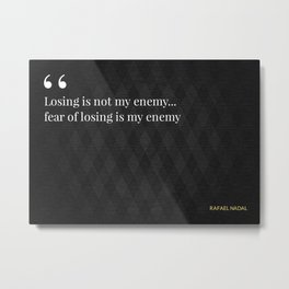 Quotes Rafael Nadal Metal Print