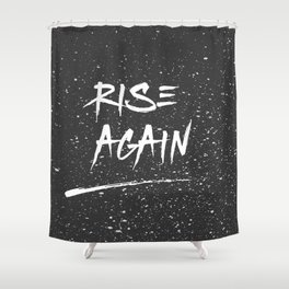 Inspirational Poster - Rise Again (Black & White) Shower Curtain