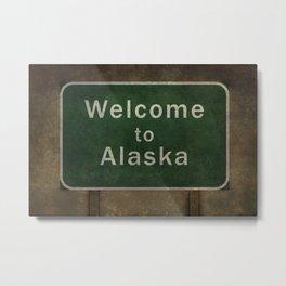 Welcome to Alaska roadside sign illustration Metal Print