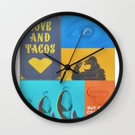 """""""Love and Tacos ... But First, Cocktails"""" Wall Clock"""