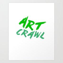 ART CRAWL! Art Print