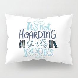 Hoarding Books Blue - Book Nerd Pillow Sham
