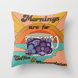 Mornings Are For Throw Pillow