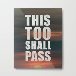 This Too Shall Pass Phrase Poster Metal Print