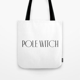 PoleWitch Tote Bag