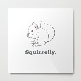 Squirrelly. Metal Print