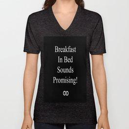 Breakfast In Bed Sounds Promising!  Unisex V-Neck