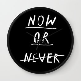 Now or Never black and white modern typography minimalism home bedroom wall decor Wall Clock