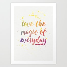 Magic of Everyday Art Print