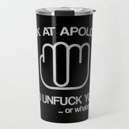 Unfuck You Travel Mug