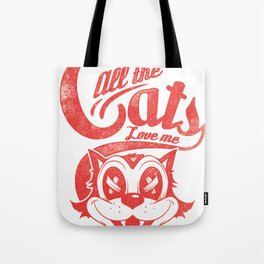All the cats love me Tote Bag