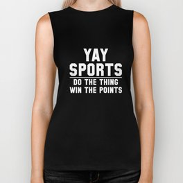 yay sports do the thing win the points sofball t-shirts Biker Tank
