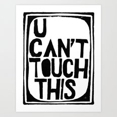 U can't touch This - by Genu WORDISIAC™ TYPOGY™ Art Print