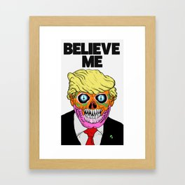 BELIEVE ME (1) Framed Art Print