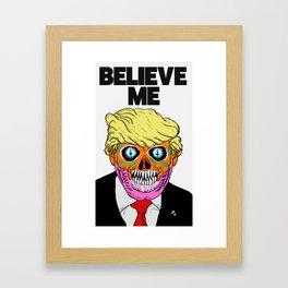 BELIEVE ME (1) Framed Art Print