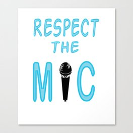 Show Some Respect Tshirt Designs Respect the mic Canvas Print
