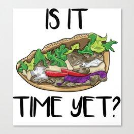 Is It Kebab Time Yet? Canvas Print