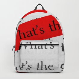 WHAT´S THE QUESTION? Backpack