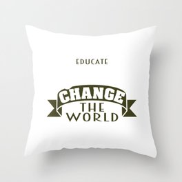 """""""Educate Girls Change the World"""" tee design. Perfect for you and your family this holiday!  Throw Pillow"""