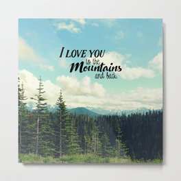 To the Mountains and Back Metal Print