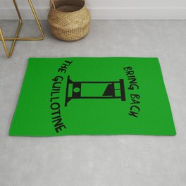 Bring Back The Guillotine Rug