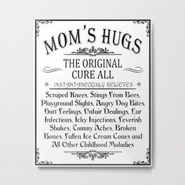 Mom's Hugs Metal Print