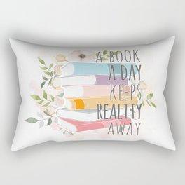A BOOK A DAY KEEPS REALITY AWAY Rectangular Pillow