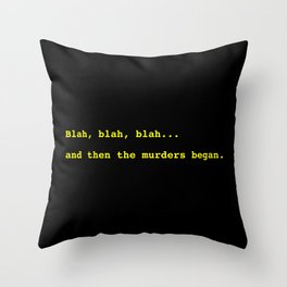 ...and then the murders began. Throw Pillow