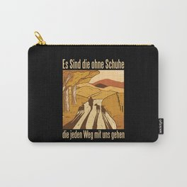 The ones without shoes accompany us [German] Carry-All Pouch
