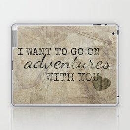 I Want to Go On Adventures With You Laptop & iPad Skin