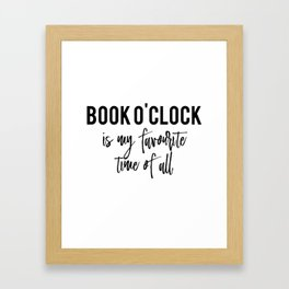 Book o'clock is my favourite time of all! Framed Art Print