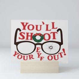 You'll Shoot Your Eye Out! Mini Art Print