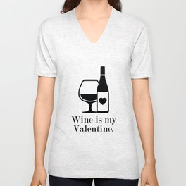 Wine Is My Valentine Unisex V-Neck