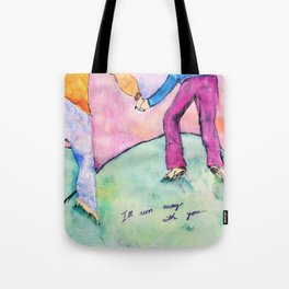 I'll run away with you Tote Bag